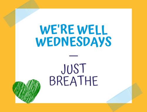 We're Well Wednesdays – Just Breathe